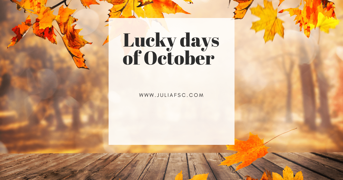 Lucky days of October